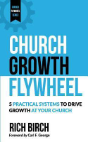 Church Growth Flywheel: 5 Practical Systems to Drive Growth at Your Church