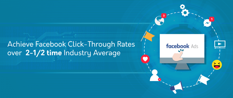 Achieve Facebook Click Through Rate Over 2 1 2 Time Industry Average