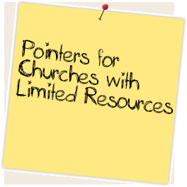 Pointers for Churches with Limited Resources